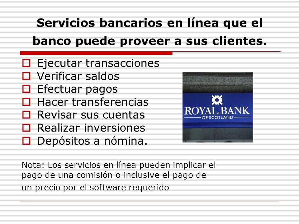 Servicios bancarios en línea que el banco puede proveer a sus clientes.