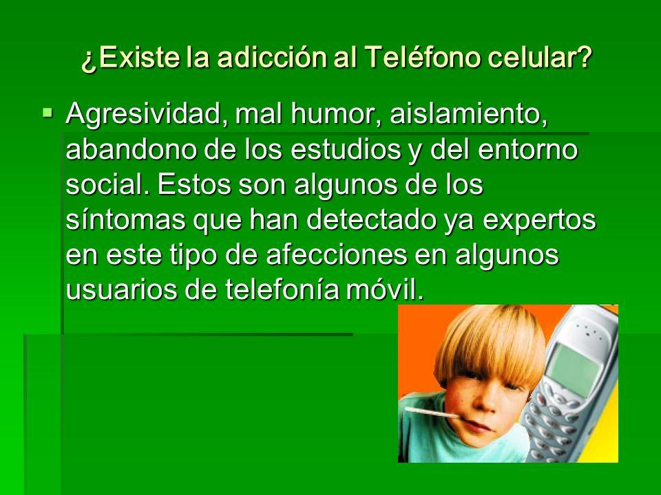 ¿Existe la adicción al Teléfono celular? Agresividad, mal humor, aislamiento, abandono de los estudios y del entorno social. Estos son algunos de los