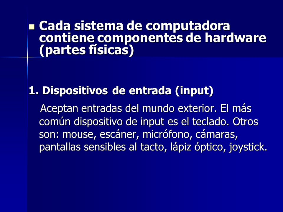 2.Dispositivos de salida (output) Envían información al mundo externo.