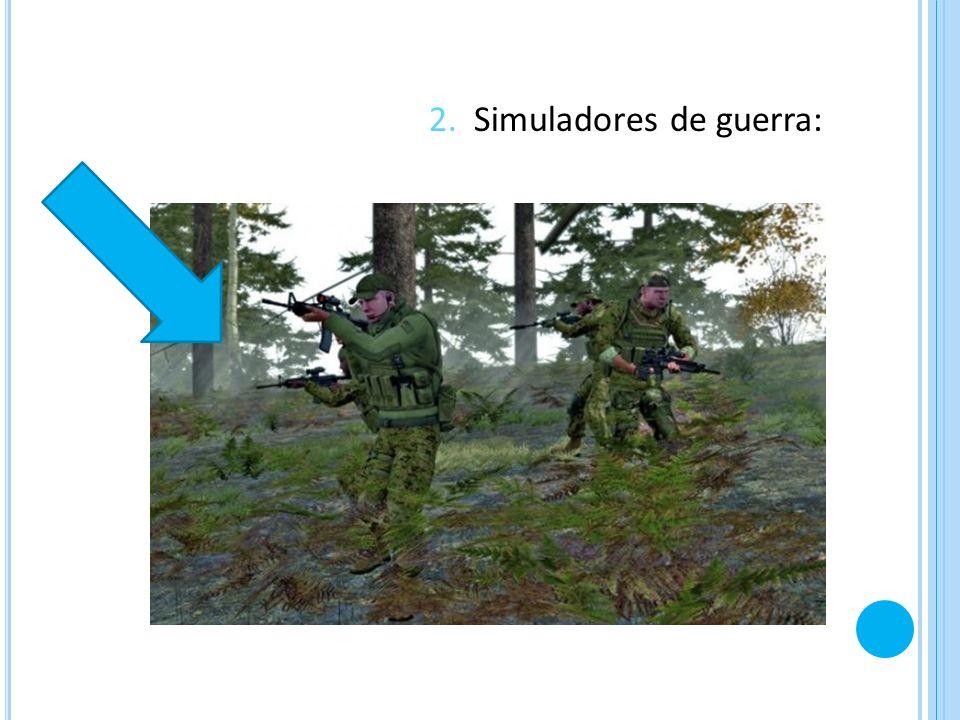 2. Simuladores de guerra: