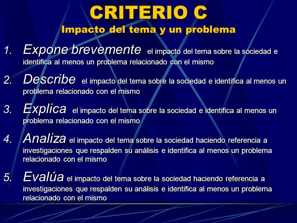 CRITERIO C Impacto del tema y un problema 1.