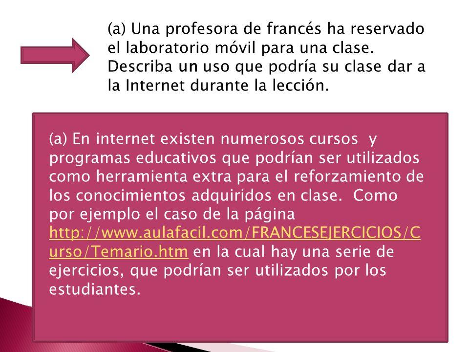 (a) Una profesora de francés ha reservado el laboratorio móvil para una clase.