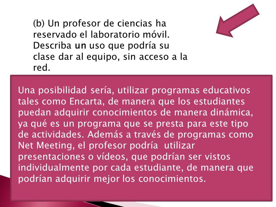 (b) Un profesor de ciencias ha reservado el laboratorio móvil.