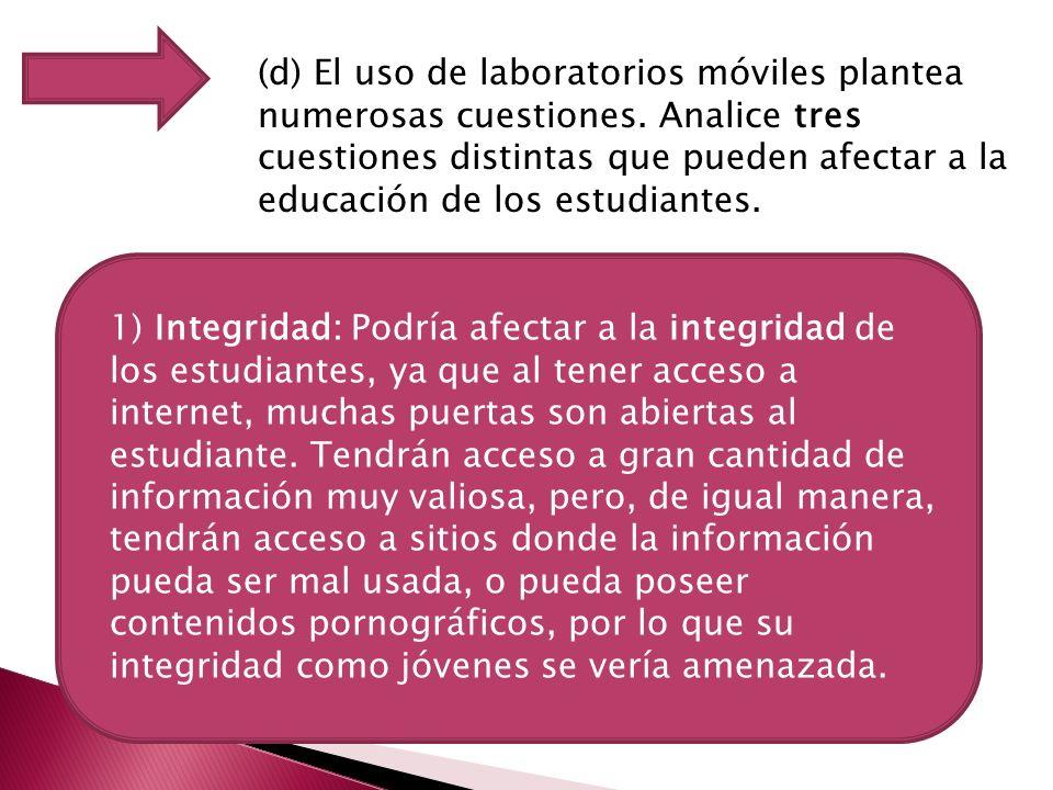 (d) El uso de laboratorios móviles plantea numerosas cuestiones.