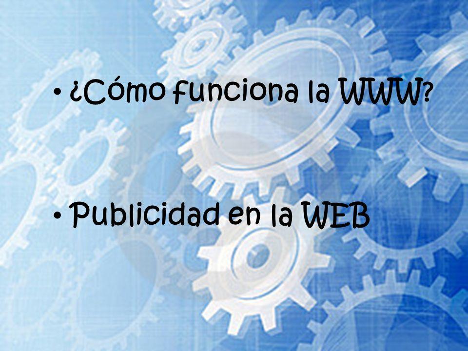 ¿Cómo funciona la WWW Publicidad en la WEB