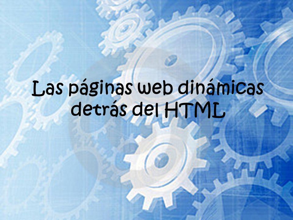 Las páginas web dinámicas detrás del HTML