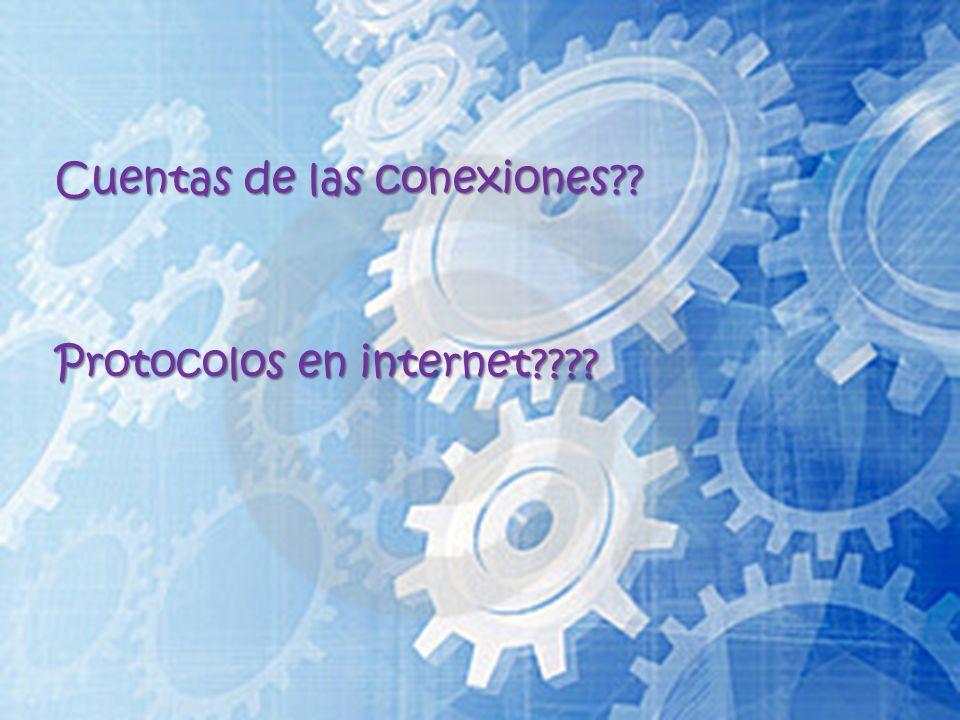 Cuentas de las conexiones Protocolos en internet
