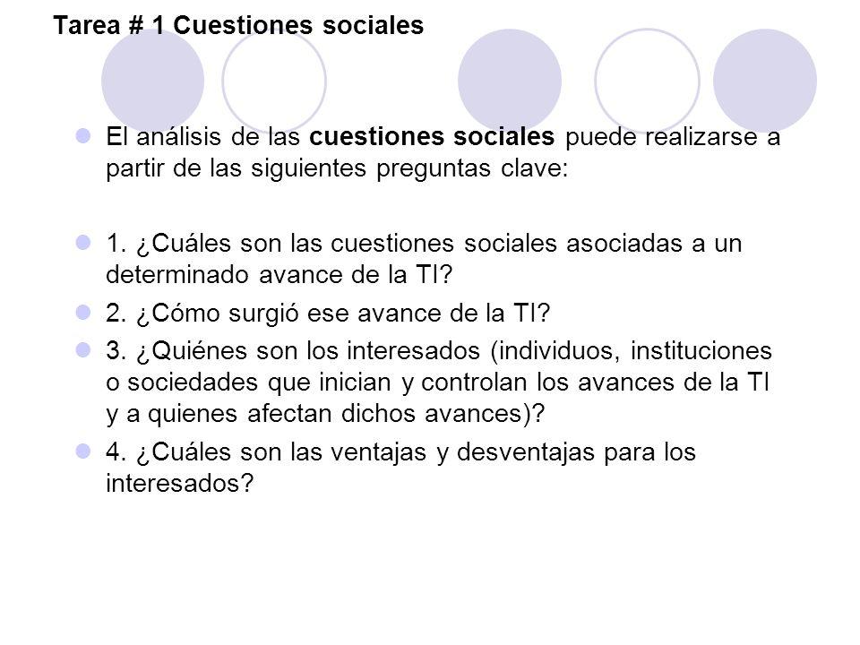 Tarea # 1 Cuestiones sociales El análisis de las cuestiones sociales puede realizarse a partir de las siguientes preguntas clave: 1. ¿Cuáles son las c