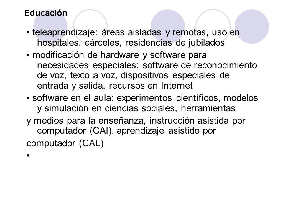 Educación teleaprendizaje: áreas aisladas y remotas, uso en hospitales, cárceles, residencias de jubilados modificación de hardware y software para ne