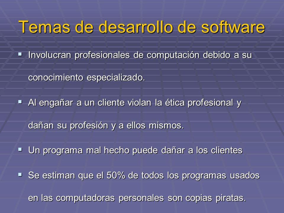 Temas de desarrollo de software Involucran profesionales de computación debido a su conocimiento especializado. Involucran profesionales de computació