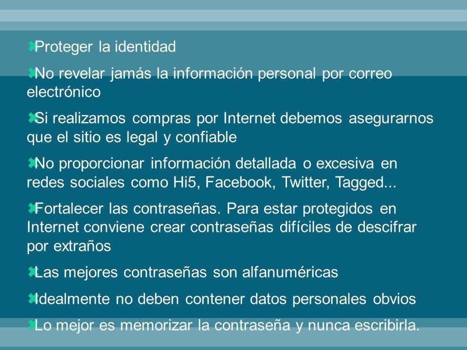 Proteger la identidad No revelar jamás la información personal por correo electrónico Si realizamos compras por Internet debemos asegurarnos que el si