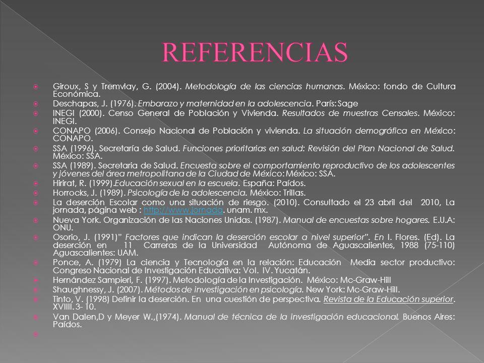 Giroux, S y Tremvlay, G. (2004). Metodología de las ciencias humanas. México: fondo de Cultura Económica. Deschapas, J. (1976). Embarazo y maternidad