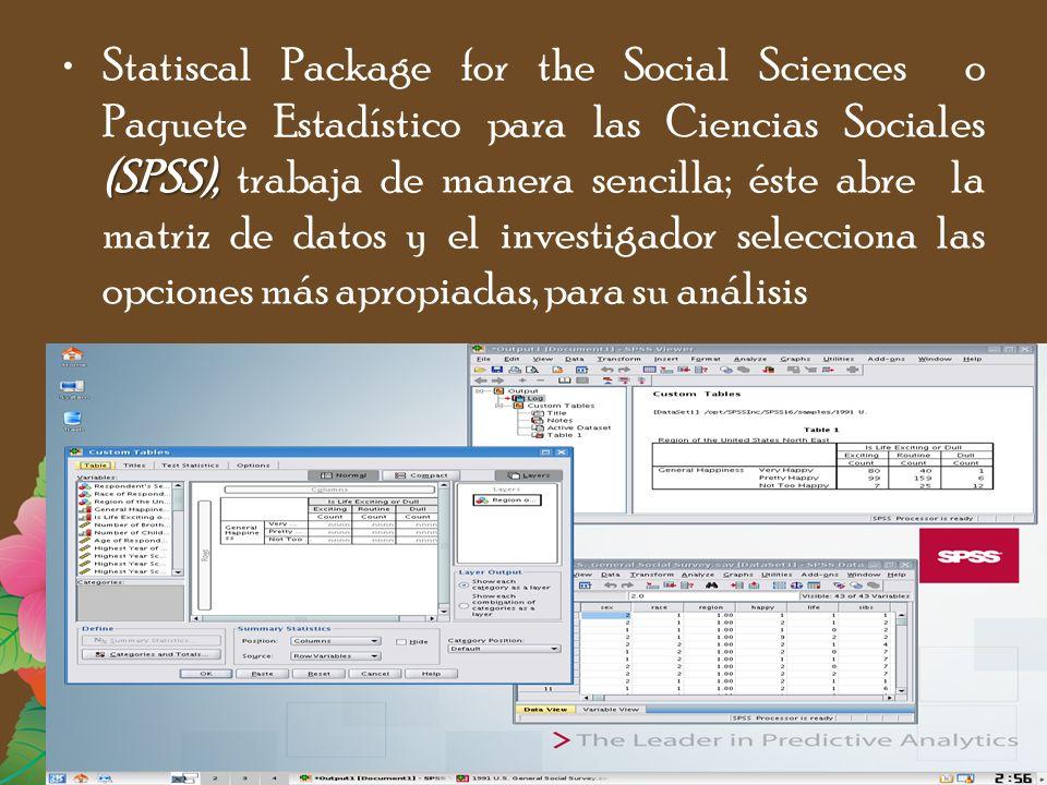 (SPSS),Statiscal Package for the Social Sciences o Paquete Estadístico para las Ciencias Sociales (SPSS), trabaja de manera sencilla; éste abre la mat