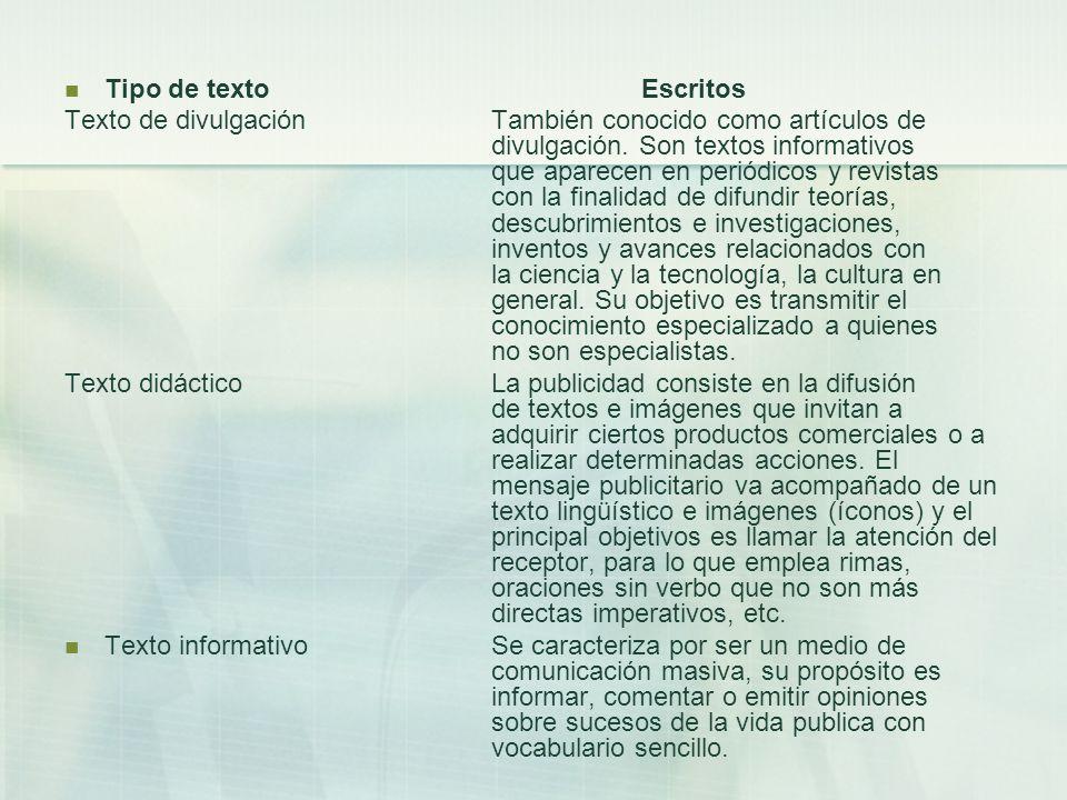 Tipo de texto Escritos Texto de divulgaciónTambién conocido como artículos de divulgación.