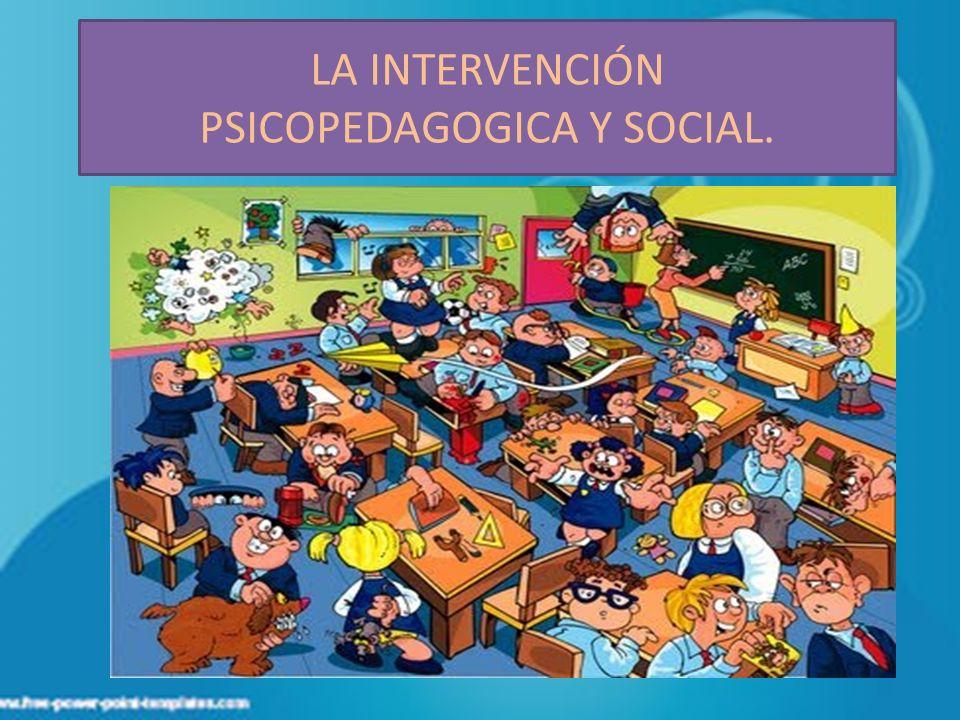 ELEMENTOS DE LA INTERVENCIÓN PSICOPEDAGOGICA –SOCIAL.