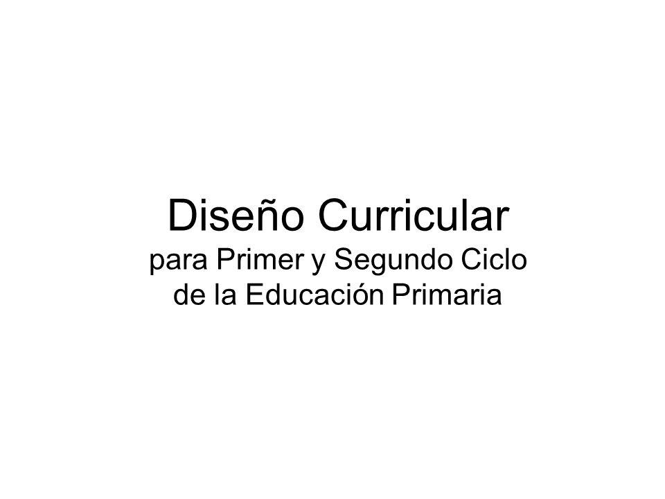Diseño Curricular para Primer y Segundo Ciclo de la Educación Primaria