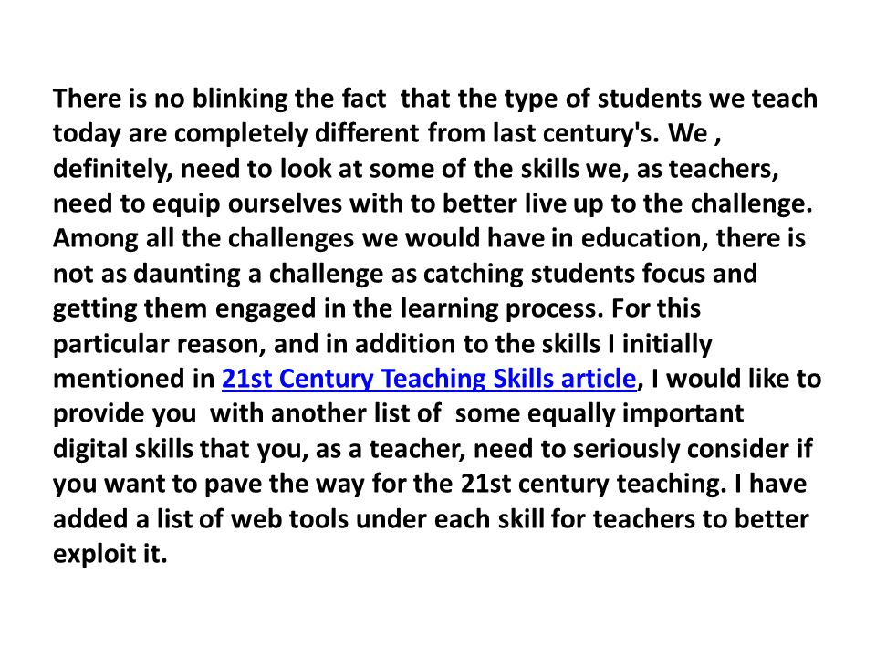 There is no blinking the fact that the type of students we teach today are completely different from last century's. We, definitely, need to look at s