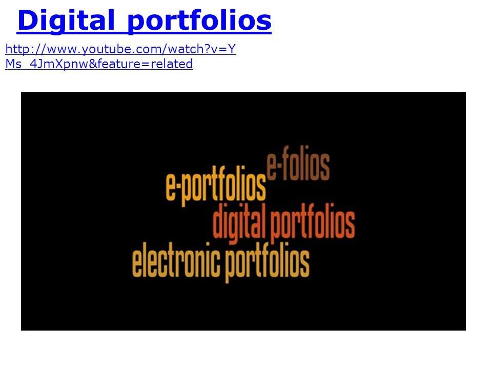http://www.youtube.com/watch?v=Y Ms_4JmXpnw&feature=related Digital portfolios