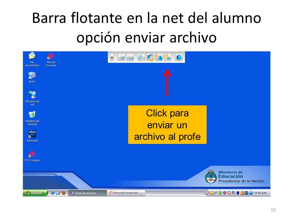Barra flotante en la net del alumno opción enviar archivo 10 Click para enviar un archivo al profe