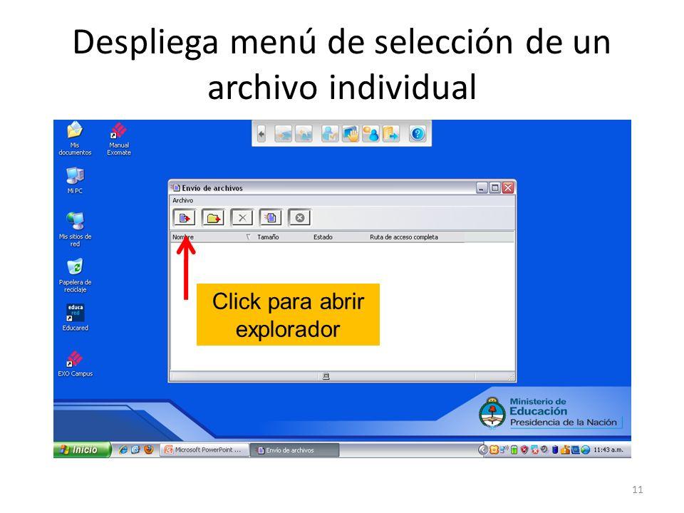 Despliega menú de selección de un archivo individual 11 Click para abrir explorador