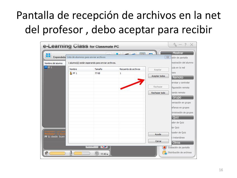 Pantalla de recepción de archivos en la net del profesor, debo aceptar para recibir 16