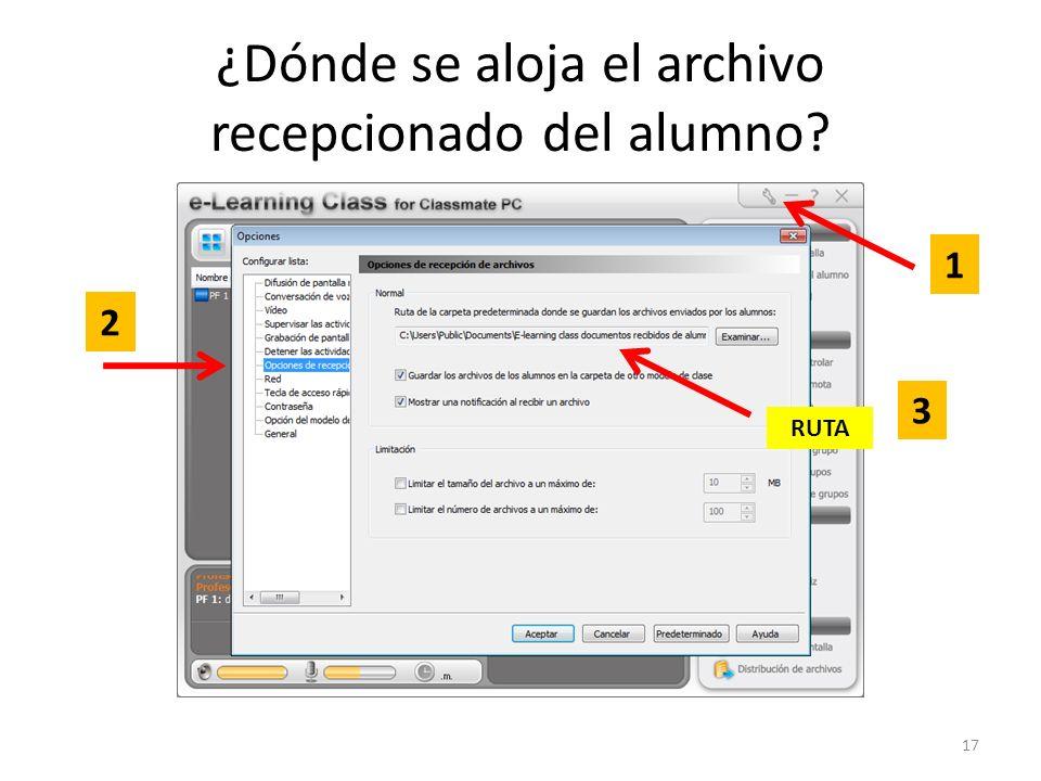 ¿Dónde se aloja el archivo recepcionado del alumno RUTA 1 2 3 17