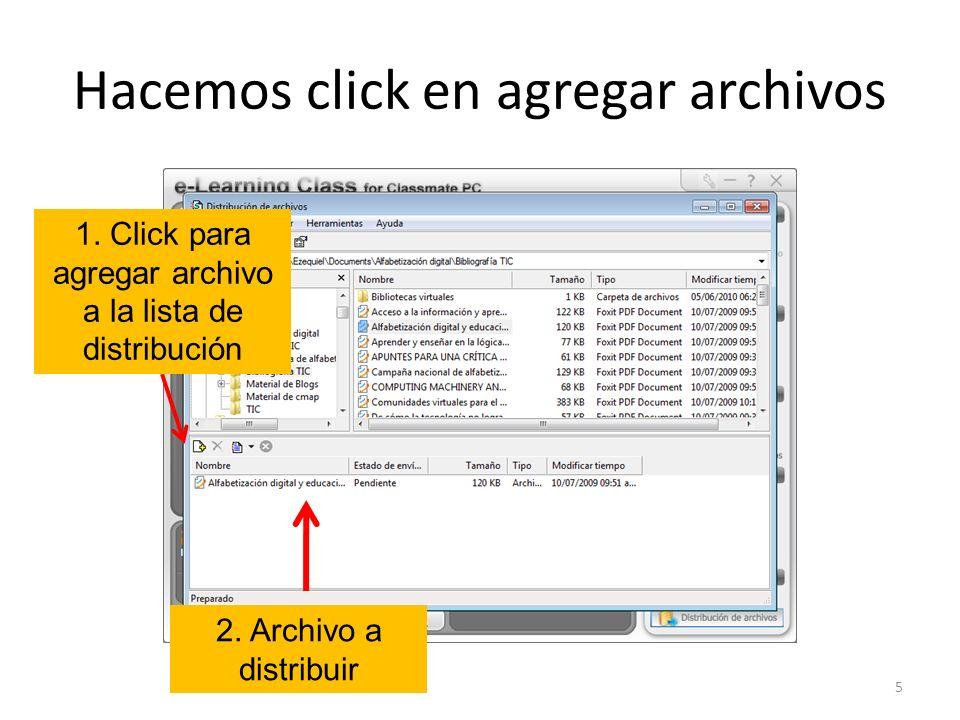 Hacemos click en agregar archivos 5 2. Archivo a distribuir 1.