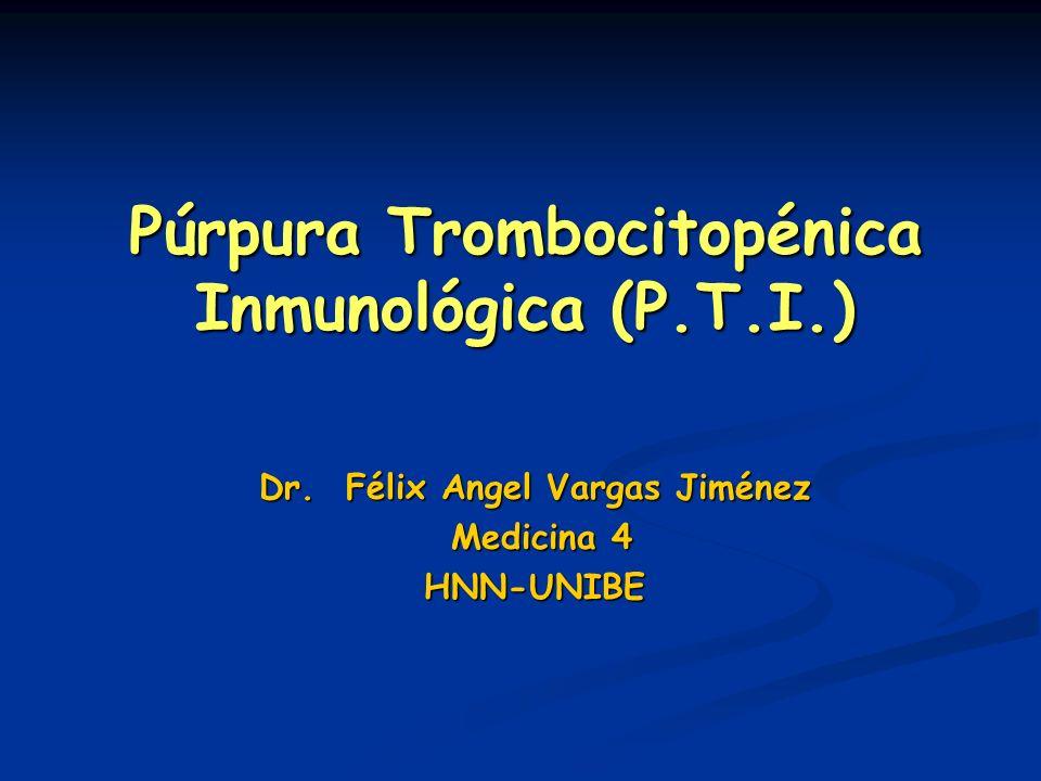 Definición 1.- Trombocitopenia < 150.000 2.- Médula ósea normal 3.- Rash purpúrico 4.- Ausencia de otras causas de trombocitopenia.
