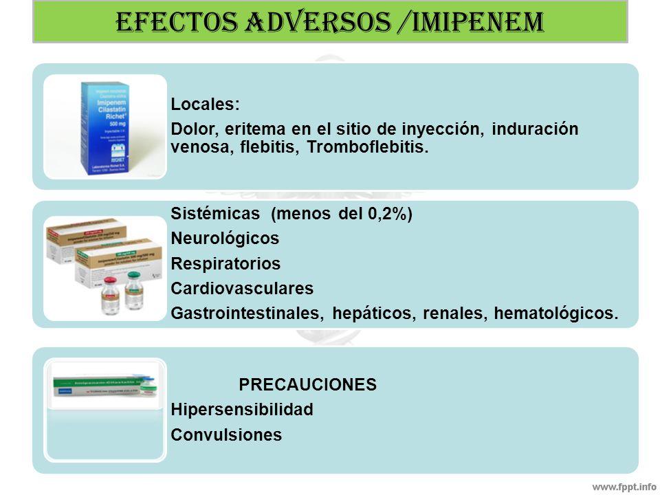Combinado con aminoglucósidos muestran efectos sinérgicos frente a: Pseudomona aeruginosa y algunas Enterobacterias ( E.