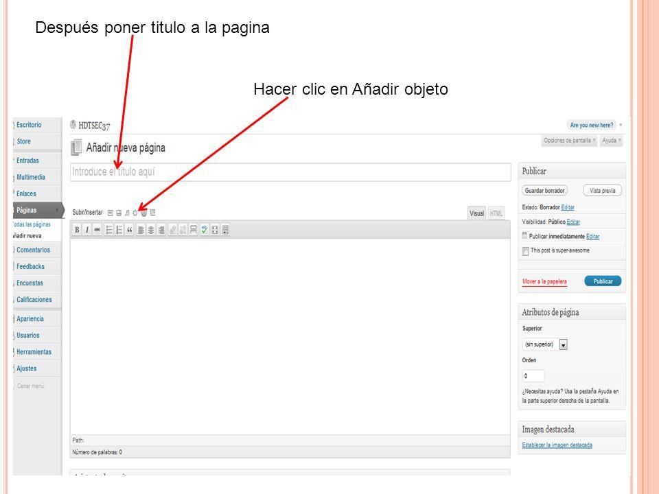 Después poner titulo a la pagina Hacer clic en Añadir objeto