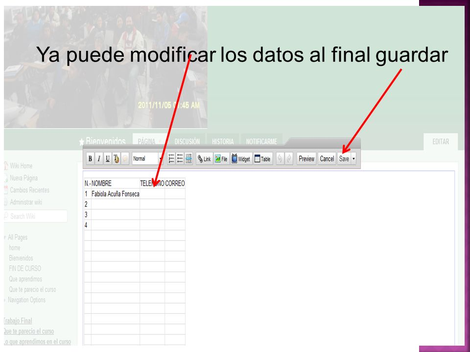 Ya puede modificar los datos al final guardar