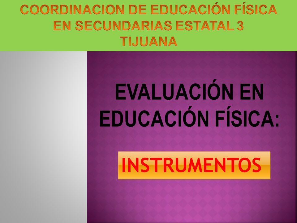 EVALUACIÓN EN EDUCACIÓN FÍSICA: INSTRUMENTOS
