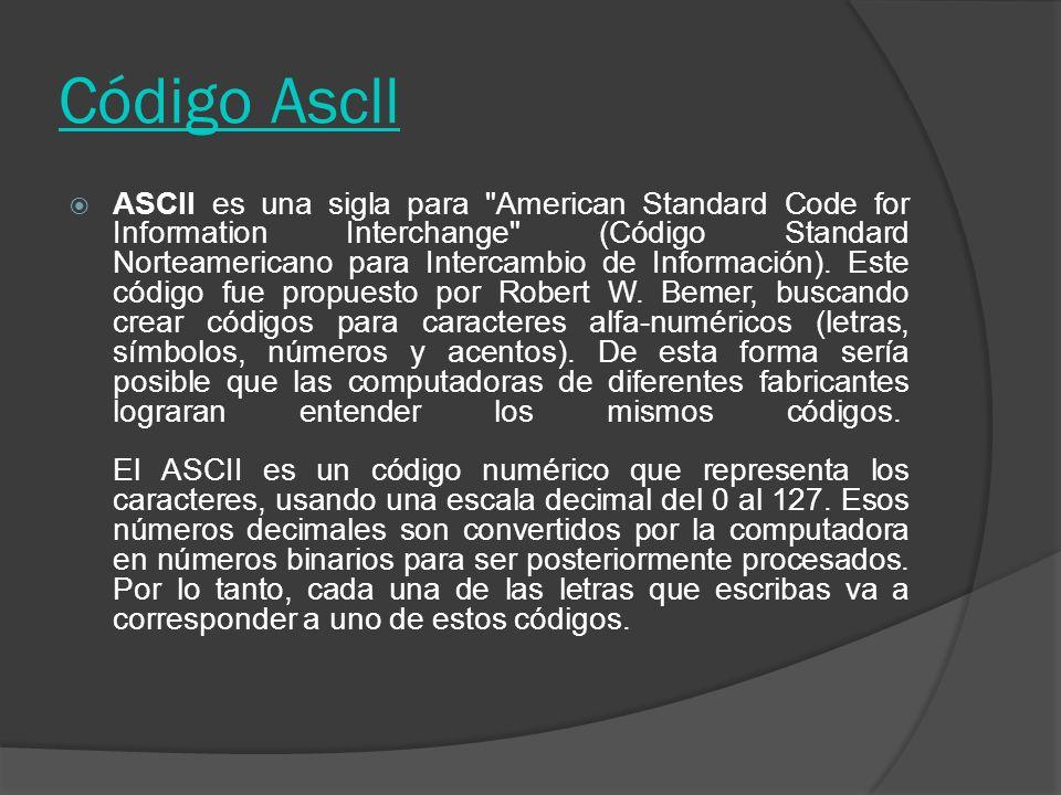 Código Ascll ASCII es una sigla para