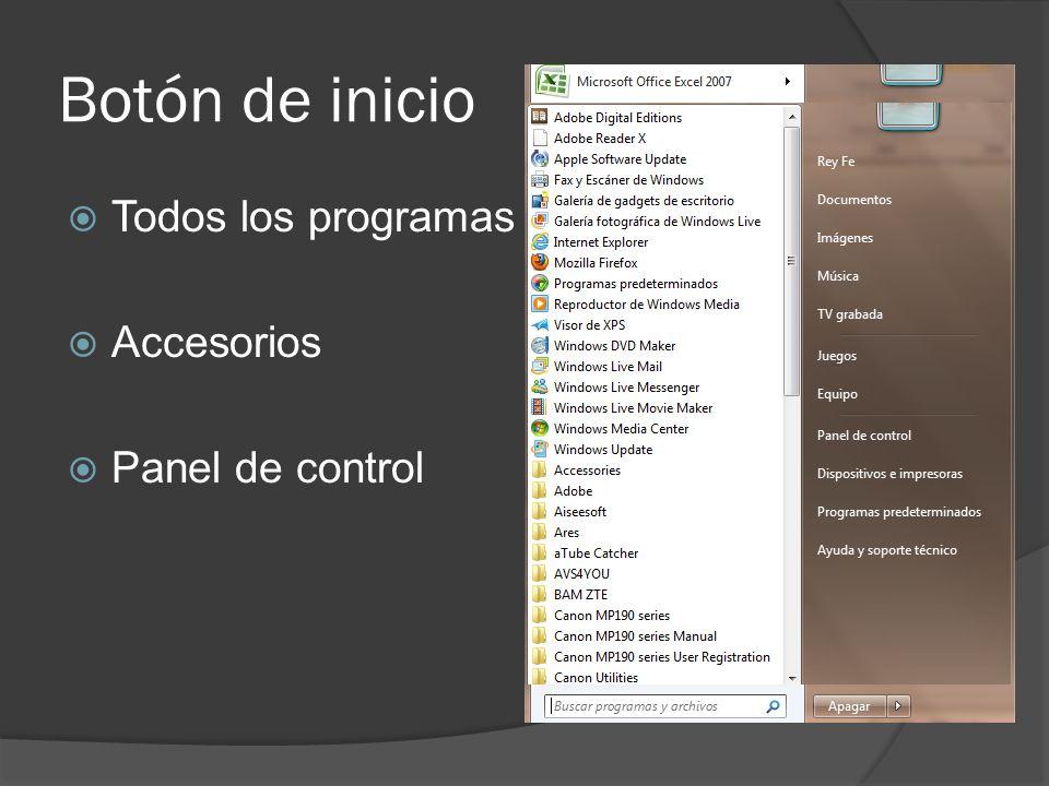 Botón de inicio Todos los programas Accesorios Panel de control