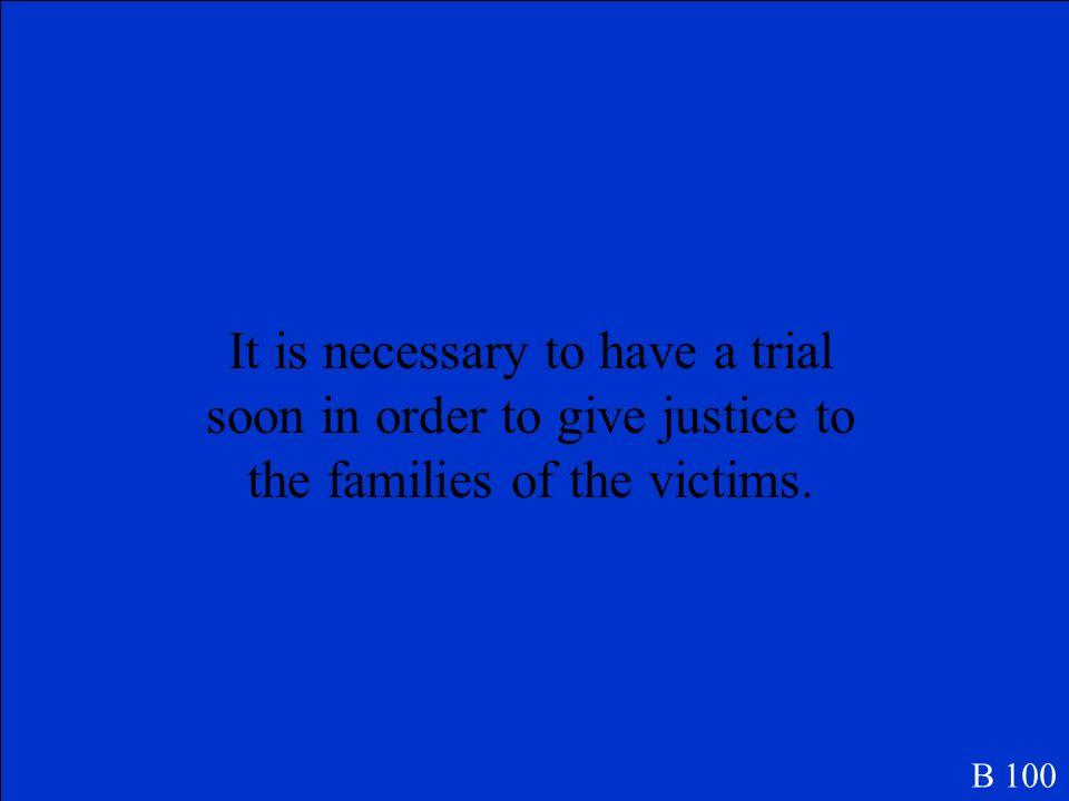 ¿Qué significa Hay que tener un juicio pronto para dar justicia a las familias de las victimas.