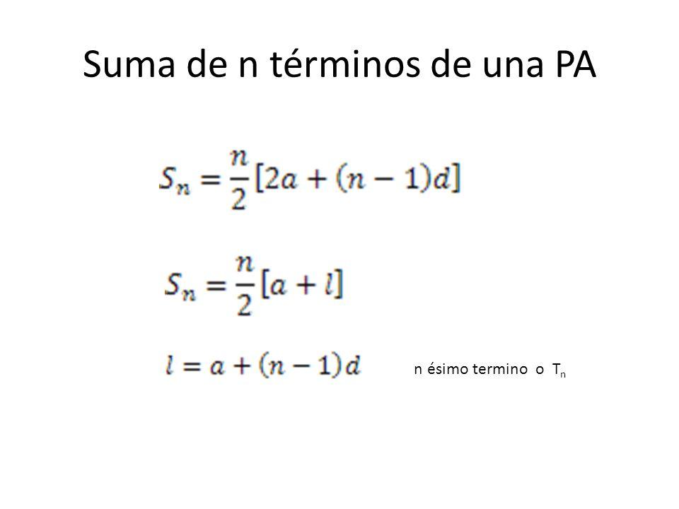 Suma de n términos de una PA n ésimo termino o T n