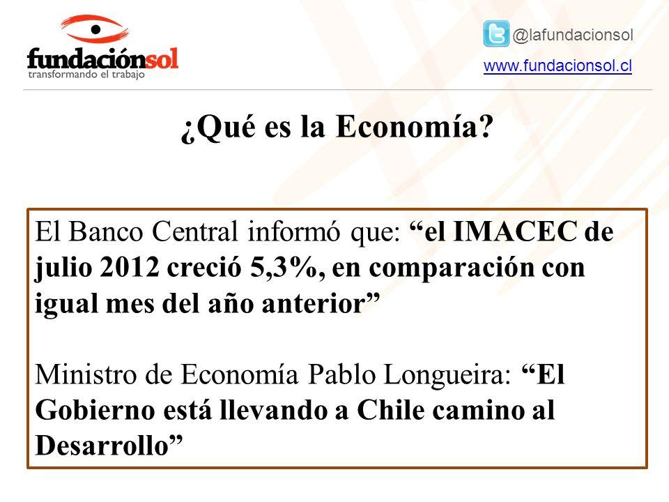 @lafundacionsol www.fundacionsol.clwww.fundacionsol.cl ¿Y entonces, qué es la Economía?