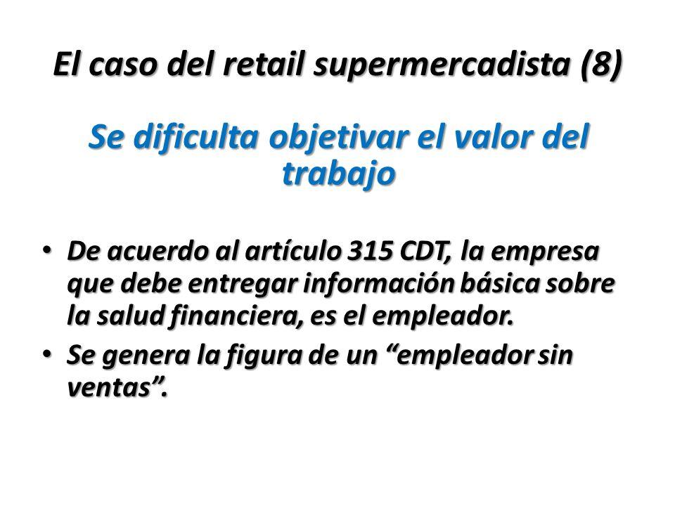 El caso del retail supermercadista (8) De acuerdo al artículo 315 CDT, la empresa que debe entregar información básica sobre la salud financiera, es e