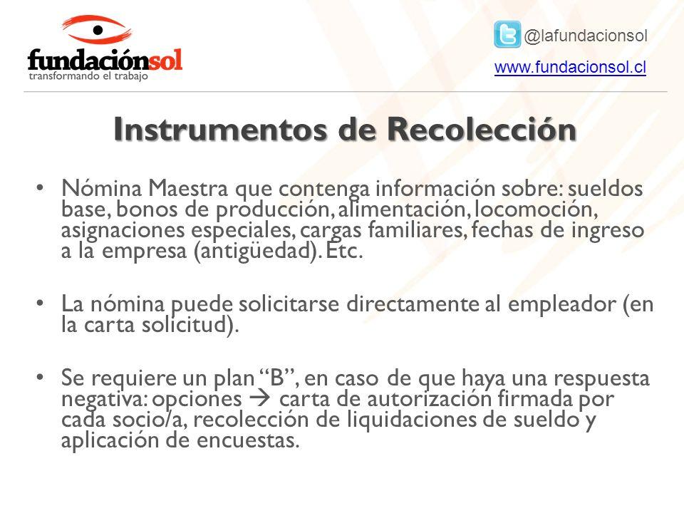 @lafundacionsol www.fundacionsol.clwww.fundacionsol.cl Instrumentos de Recolección Nómina Maestra que contenga información sobre: sueldos base, bonos