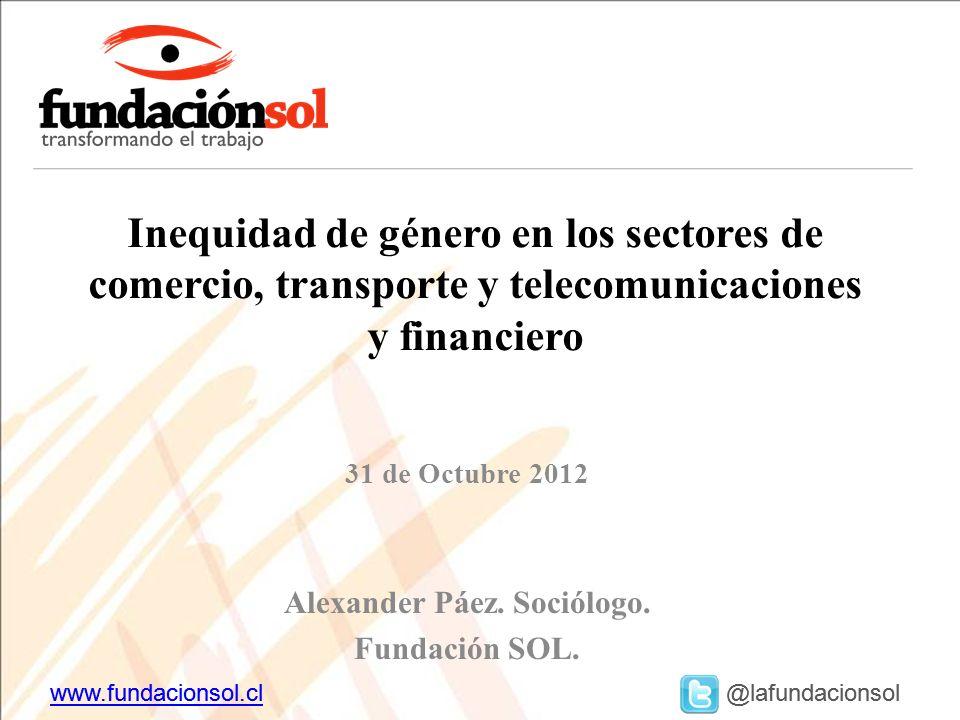 www.fundacionsol.clwww.fundacionsol.cl @lafundacionsol Inequidad de género en los sectores de comercio, transporte y telecomunicaciones y financiero 3