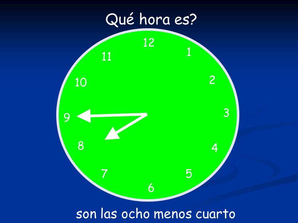 12 1 5 4 9 3 6 10 11 2 7 8 Qué hora es? son las ocho menos cuarto