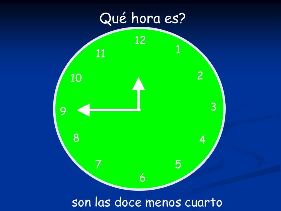 12 1 5 4 9 3 6 10 11 2 7 8 Qué hora es? son las doce menos cuarto