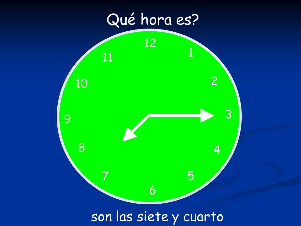 12 1 5 4 9 3 6 10 11 2 7 8 Qué hora es? son las siete y cuarto