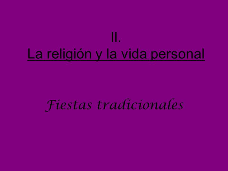 II. La religión y la vida personal Fiestas tradicionales