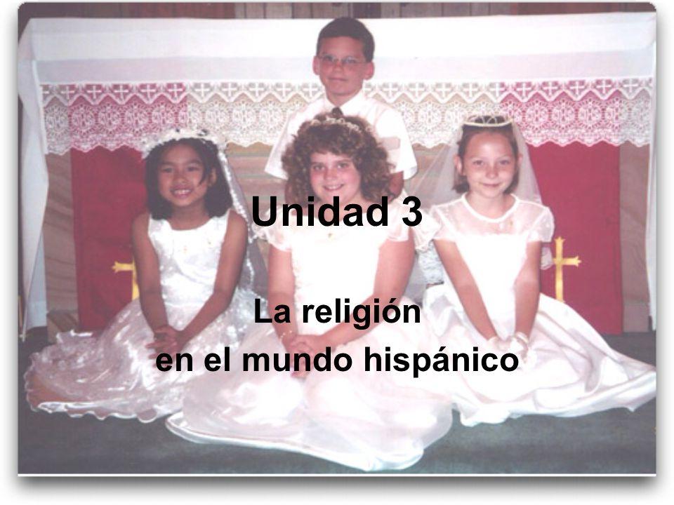 Unidad 3 La religión en el mundo hispánico