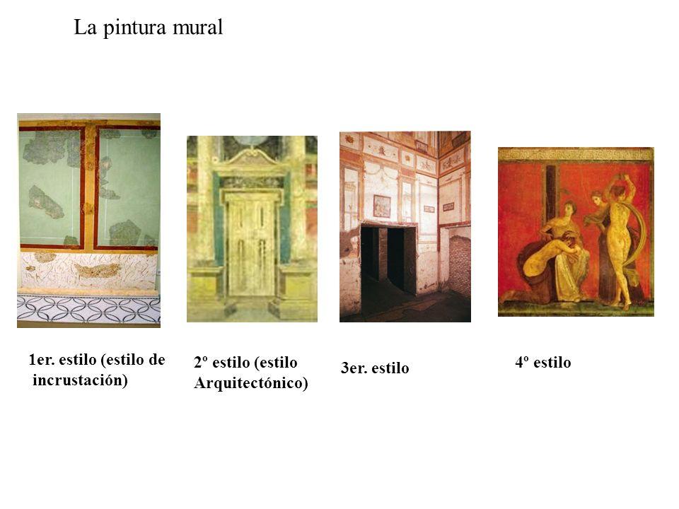 1er.estilo (estilo de incrustación) La pintura mural 2º estilo (estilo Arquitectónico) 3er.