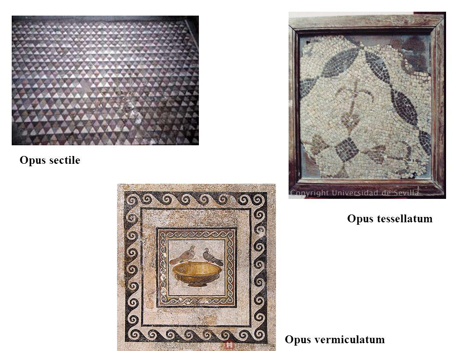 Opus sectile Opus tessellatum Opus vermiculatum