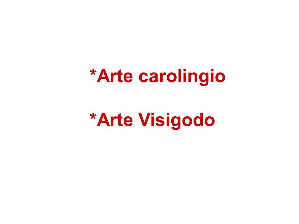 *Arte carolingio *Arte Visigodo