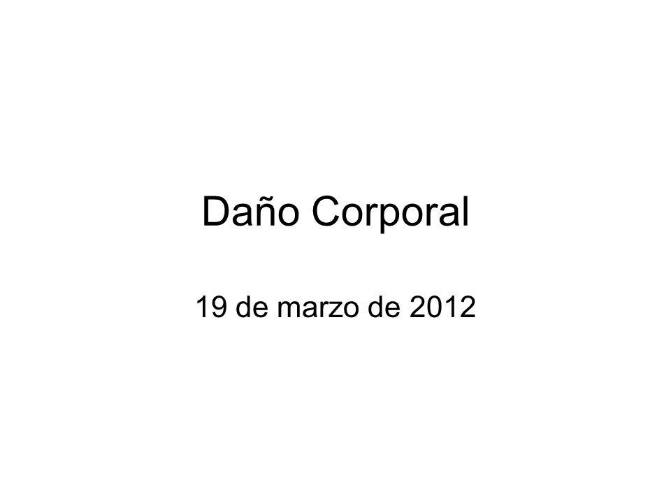 Daño Corporal 19 de marzo de 2012