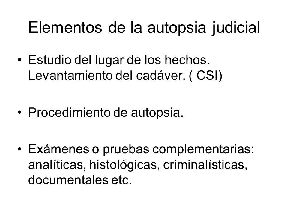 Elementos de la autopsia judicial Estudio del lugar de los hechos. Levantamiento del cadáver. ( CSI) Procedimiento de autopsia. Exámenes o pruebas com